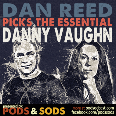 Dan Reed Picks The Essential Danny Vaughn