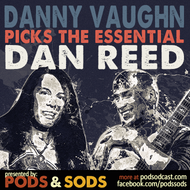 Danny Vaughn Picks The Essential Dan Reed