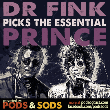 Dr Fink Picks The Essential Prince