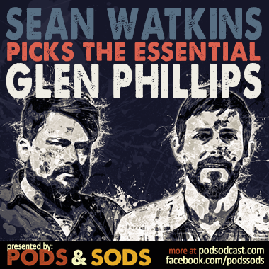Sean Watkins Picks The Essential Glen Phillips