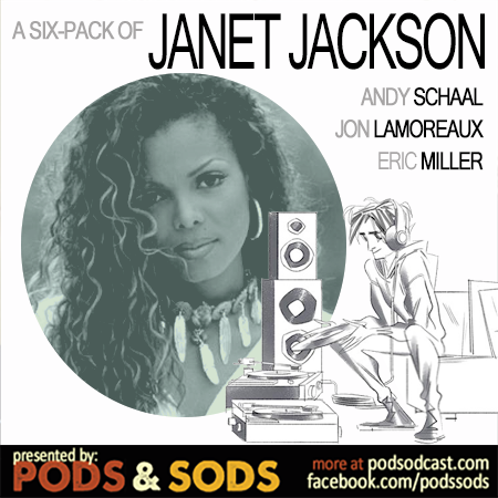 Six-Pack of Janet Jackson, Volume One | THE PODS & SODS NETWORK
