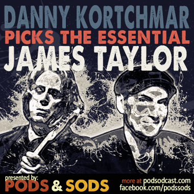 Danny Kortchmar Picks the Essential James Taylor