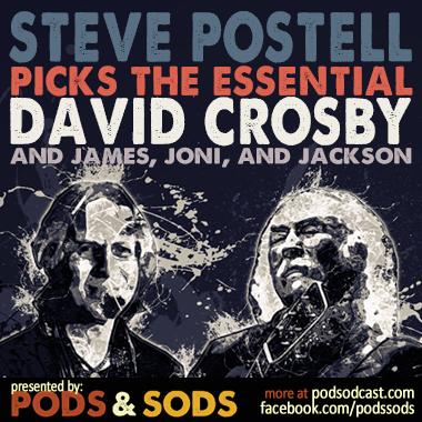 Steve Postell Picks the Essential David Crosby